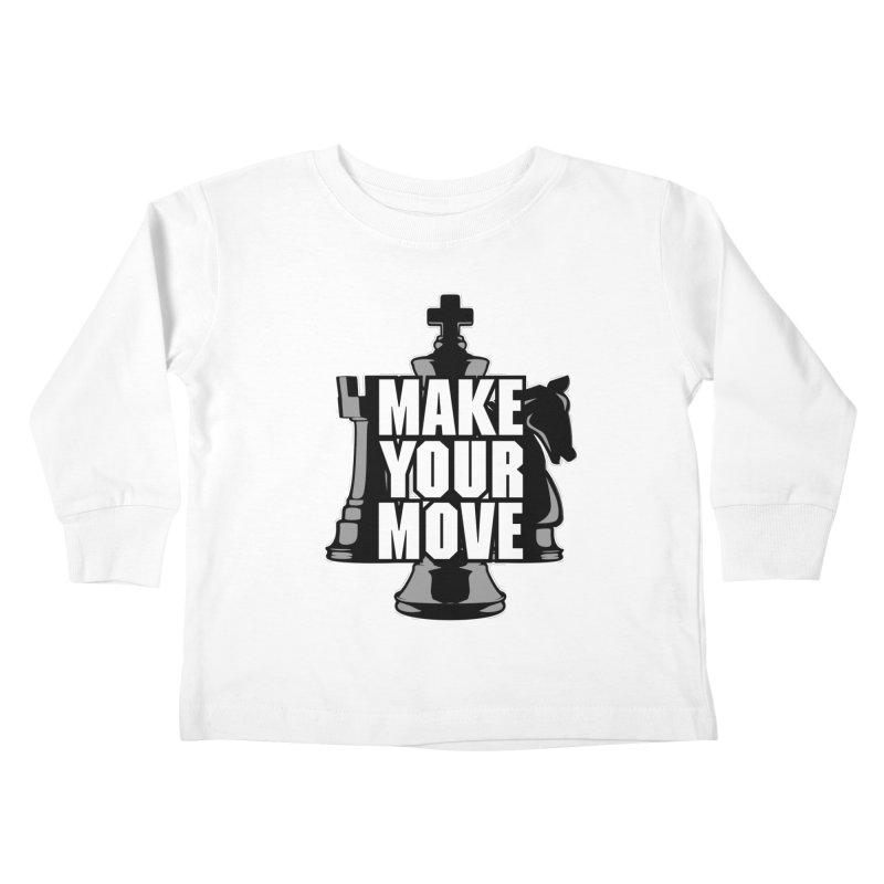 Make Your Move Chess Kids Toddler Longsleeve T-Shirt by Grandio Design Artist Shop
