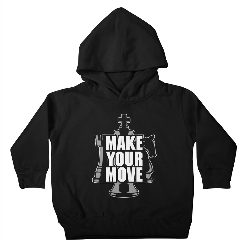 Make Your Move Chess Kids Toddler Pullover Hoody by Grandio Design Artist Shop