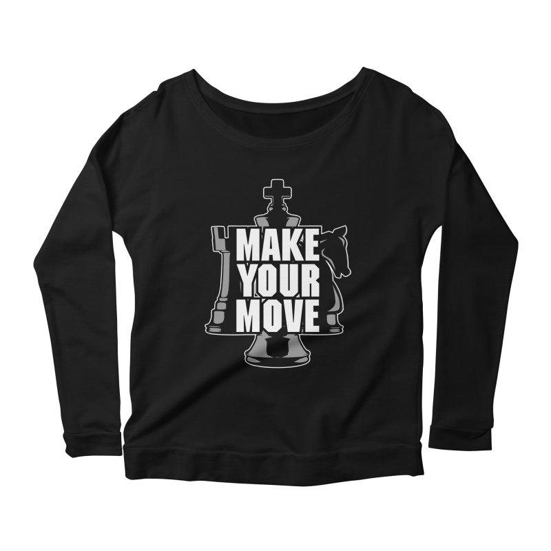 Make Your Move Chess Women's Longsleeve Scoopneck  by Grandio Design Artist Shop