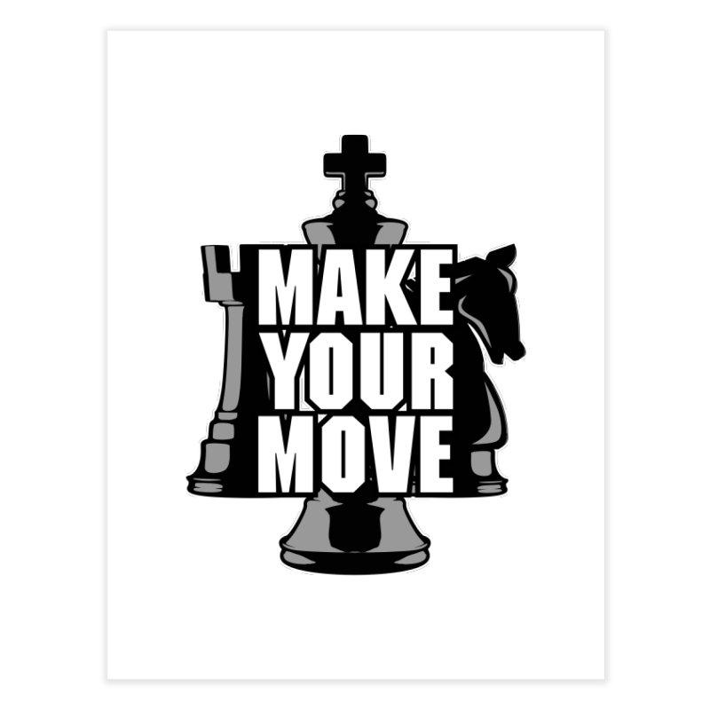 Make Your Move Chess Home Fine Art Print by Grandio Design Artist Shop