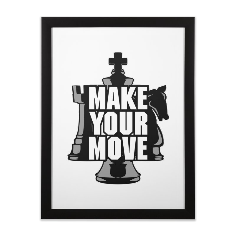 Make Your Move Chess Home Framed Fine Art Print by Grandio Design Artist Shop