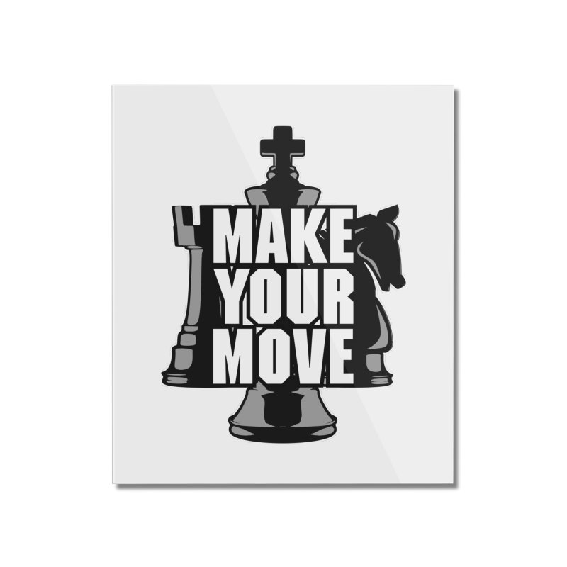 Make Your Move Chess Home Mounted Acrylic Print by Grandio Design Artist Shop