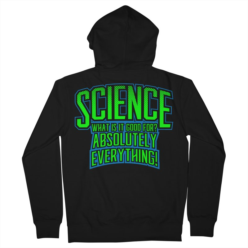 Science is Good Men's Zip-Up Hoody by Grandio Design Artist Shop