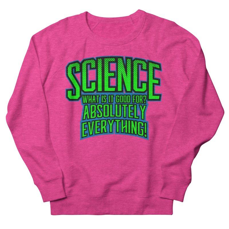 Science is Good Women's Sweatshirt by Grandio Design Artist Shop