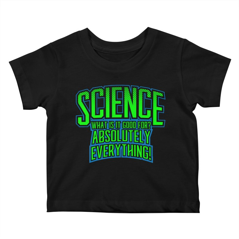 Science is Good Kids Baby T-Shirt by Grandio Design Artist Shop