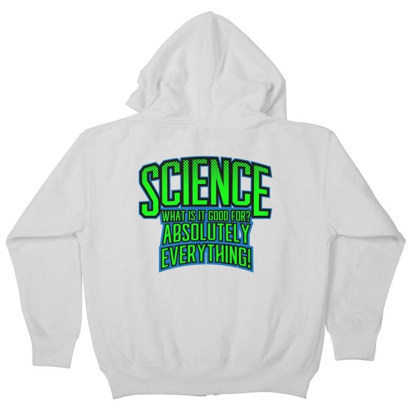 Science is Good Kids Zip-Up Hoody by Grandio Design Artist Shop