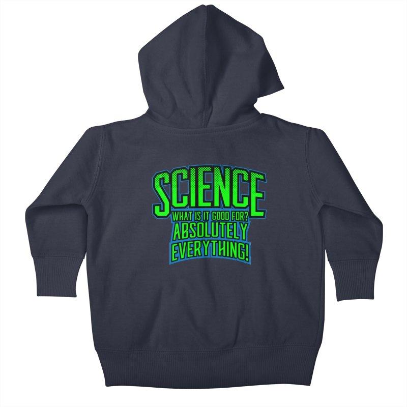 Science is Good Kids Baby Zip-Up Hoody by Grandio Design Artist Shop