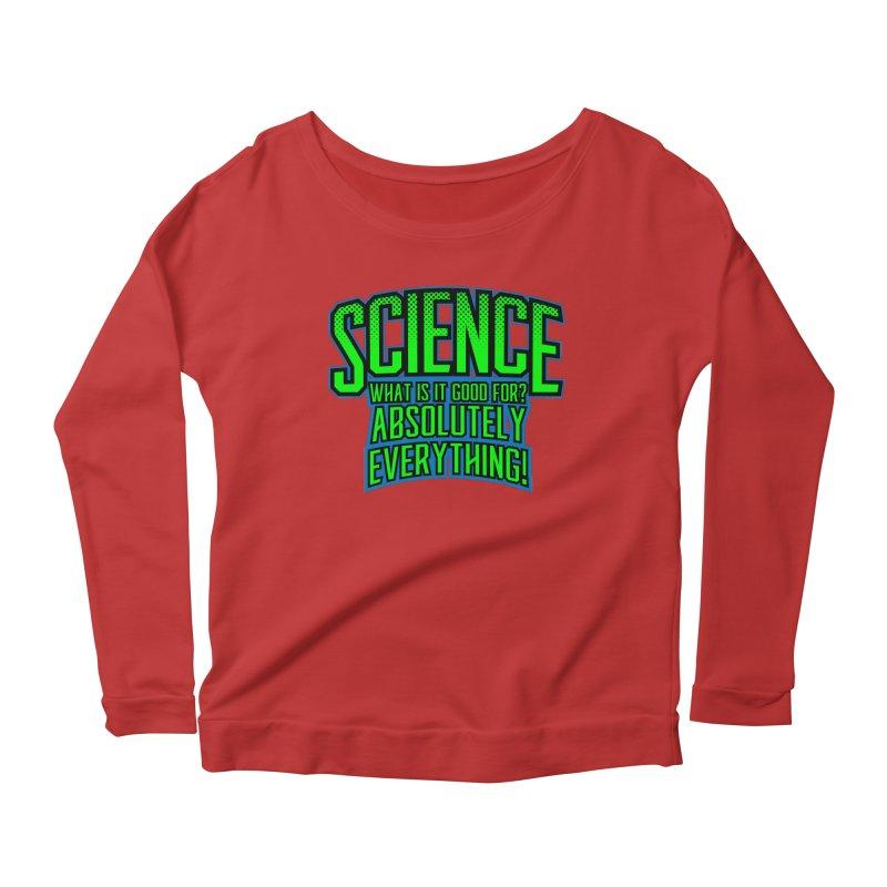 Science is Good Women's Longsleeve Scoopneck  by Grandio Design Artist Shop