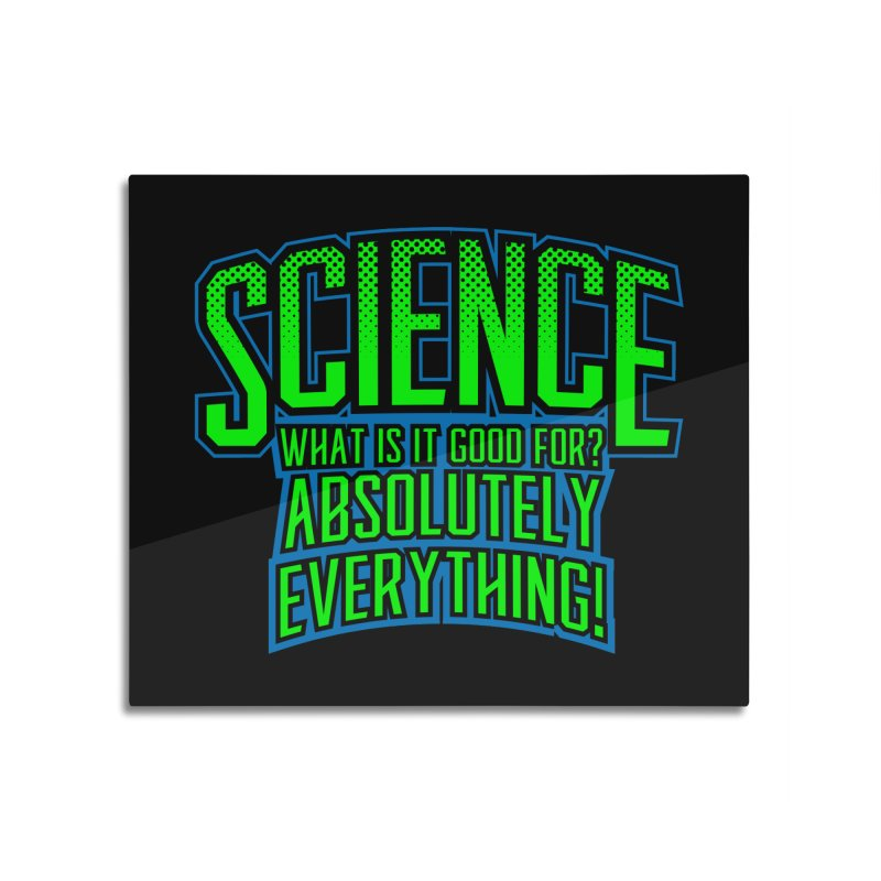 Science is Good Home Mounted Aluminum Print by Grandio Design Artist Shop