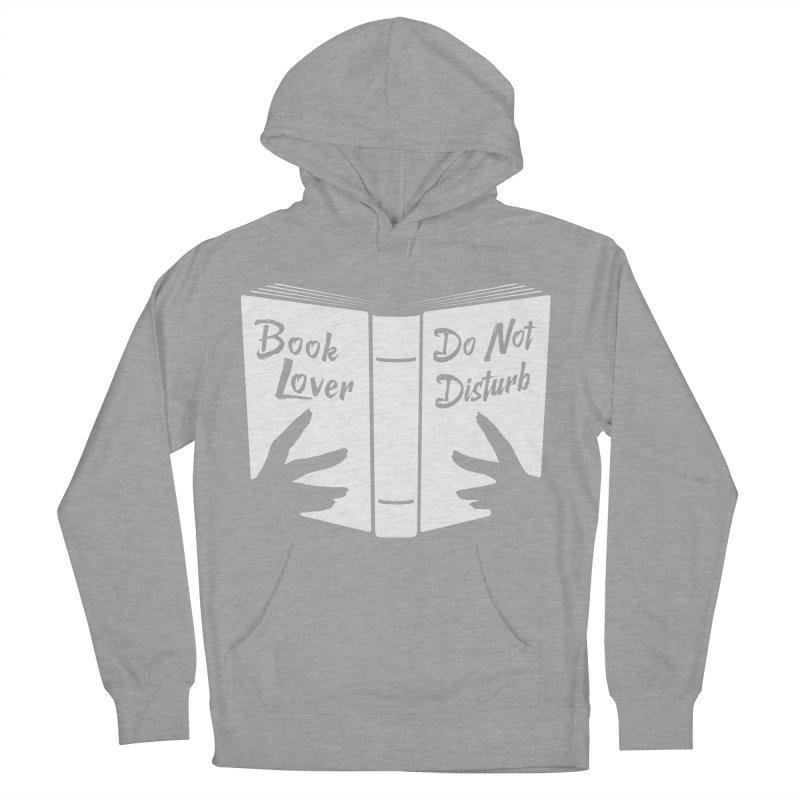 Book Lover, Do Not Disturb Women's Pullover Hoody by Grandio Design Artist Shop