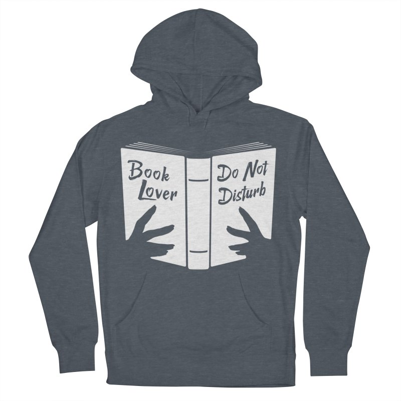 Book Lover, Do Not Disturb Men's Pullover Hoody by Grandio Design Artist Shop