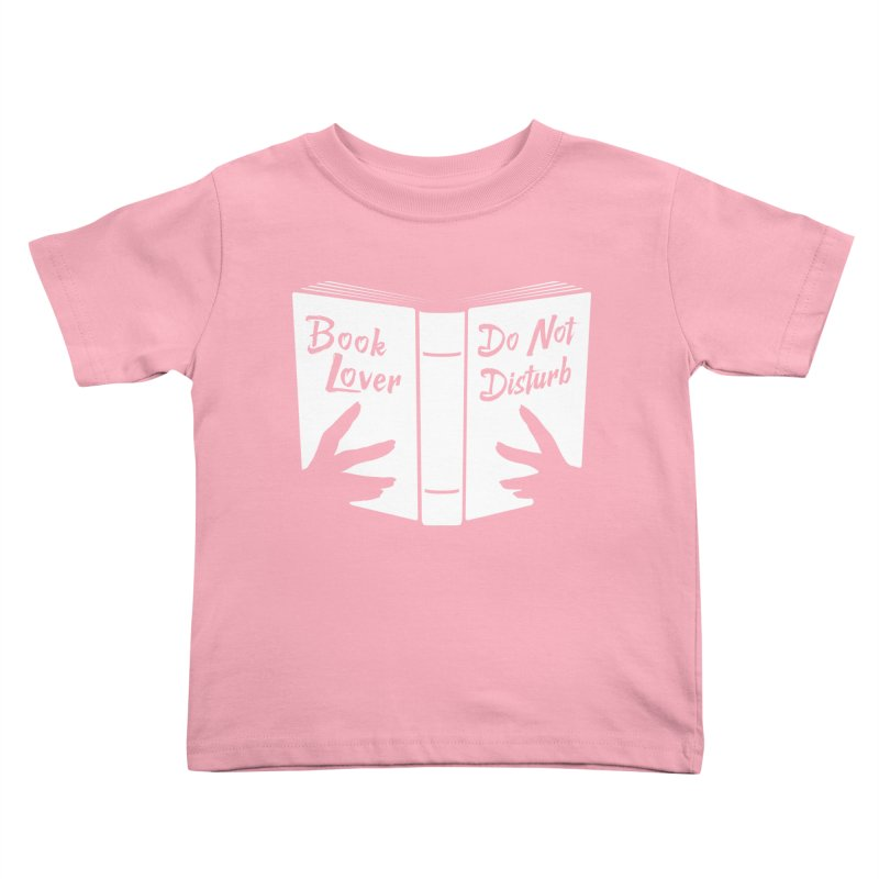 Book Lover, Do Not Disturb Kids Toddler T-Shirt by Grandio Design Artist Shop