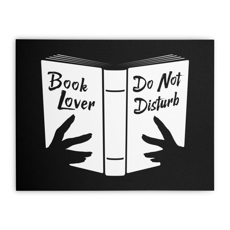 Book Lover, Do Not Disturb Home Stretched Canvas by Grandio Design Artist Shop