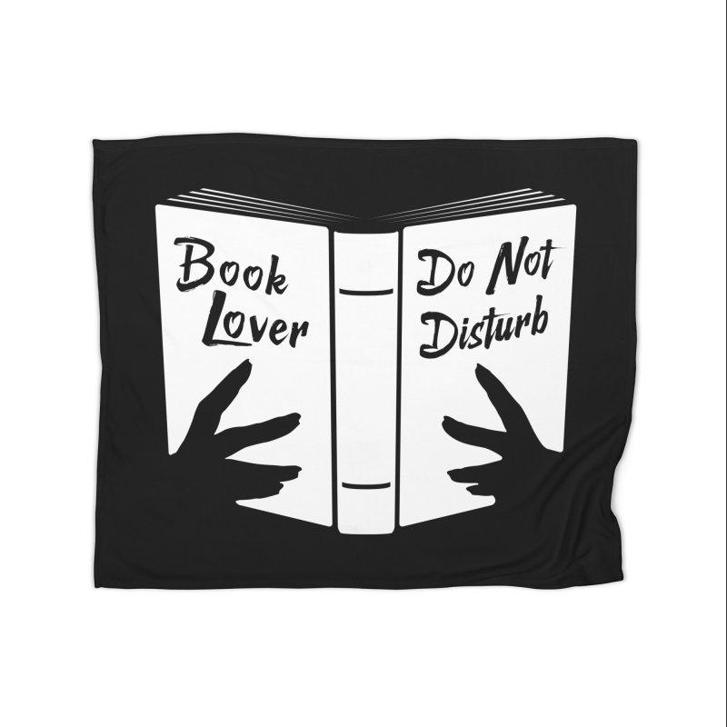 Book Lover, Do Not Disturb Home Blanket by Grandio Design Artist Shop