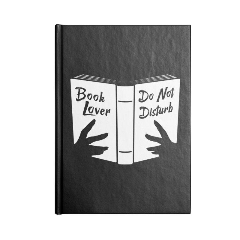 Book Lover, Do Not Disturb Accessories Notebook by Grandio Design Artist Shop