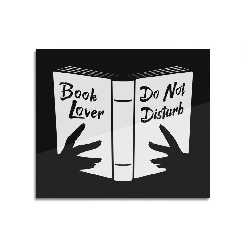 Book Lover, Do Not Disturb Home Mounted Acrylic Print by Grandio Design Artist Shop
