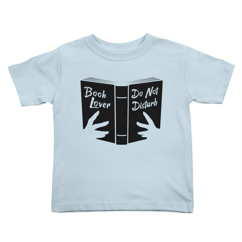 Book Lover, Do Not Disturb II Kids Toddler T-Shirt by Grandio Design Artist Shop