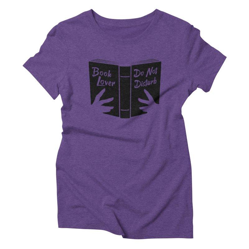 Book Lover, Do Not Disturb II Women's Triblend T-Shirt by Grandio Design Artist Shop