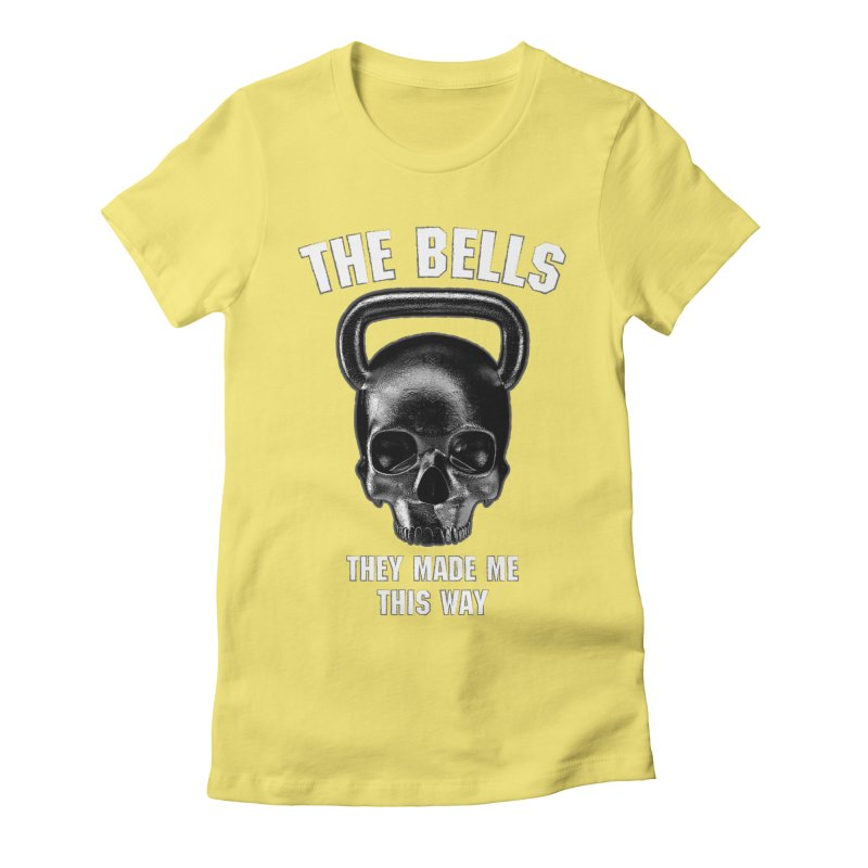 The Bells They Made This Way Women's Fitted T-Shirt by Grandio Design Artist Shop
