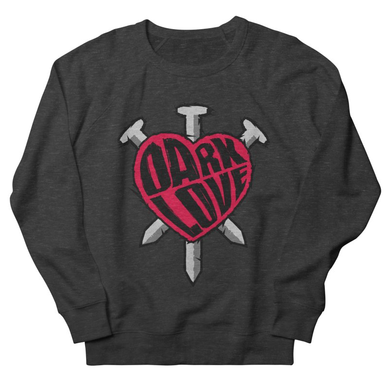 Dark Love Women's Sweatshirt by Grandio Design Artist Shop