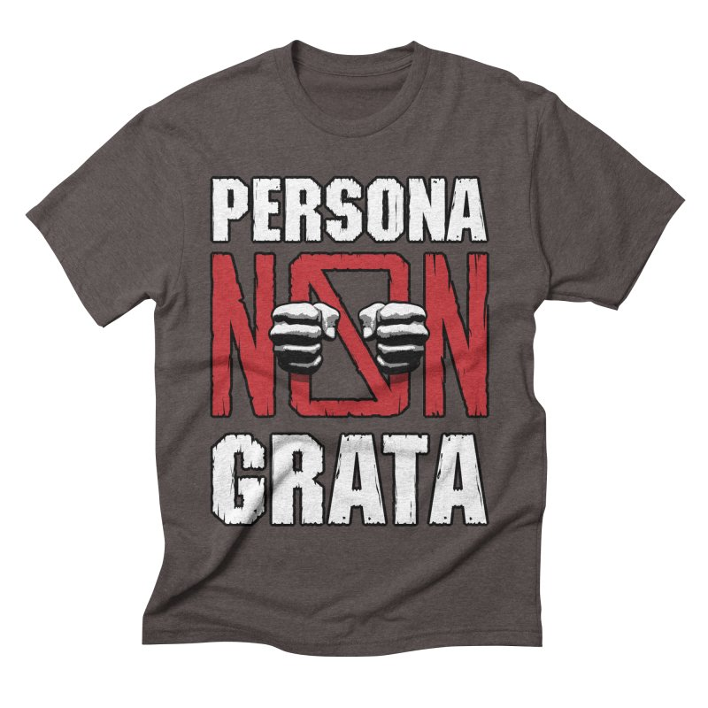 Persona Non Grata Men's Triblend T-Shirt by Grandio Design Artist Shop
