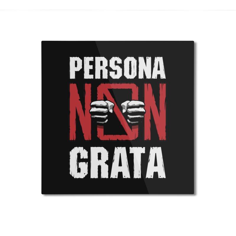 Persona Non Grata Home Mounted Aluminum Print by Grandio Design Artist Shop