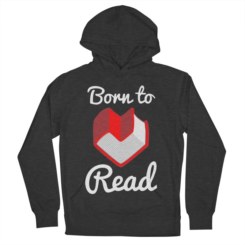Born to Read Women's Pullover Hoody by Grandio Design Artist Shop