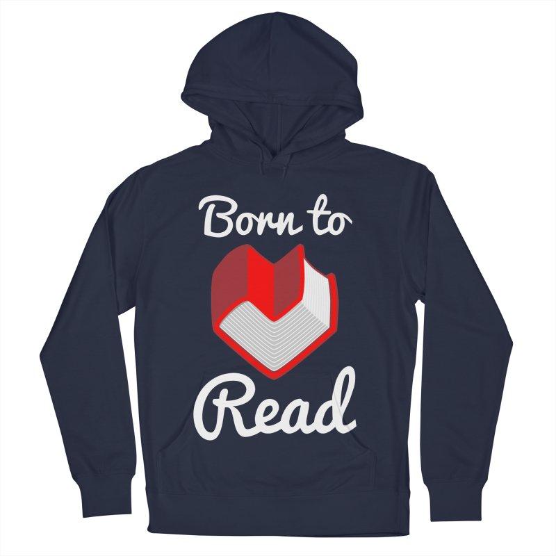 Born to Read Men's Pullover Hoody by Grandio Design Artist Shop