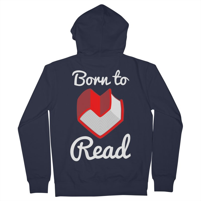 Born to Read Men's Zip-Up Hoody by Grandio Design Artist Shop