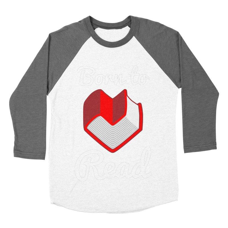 Born to Read Women's Baseball Triblend T-Shirt by Grandio Design Artist Shop