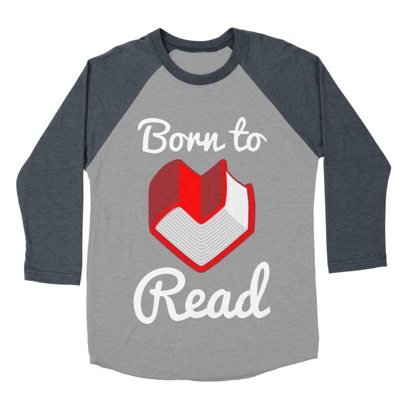 Born to Read Men's Baseball Triblend T-Shirt by Grandio Design Artist Shop
