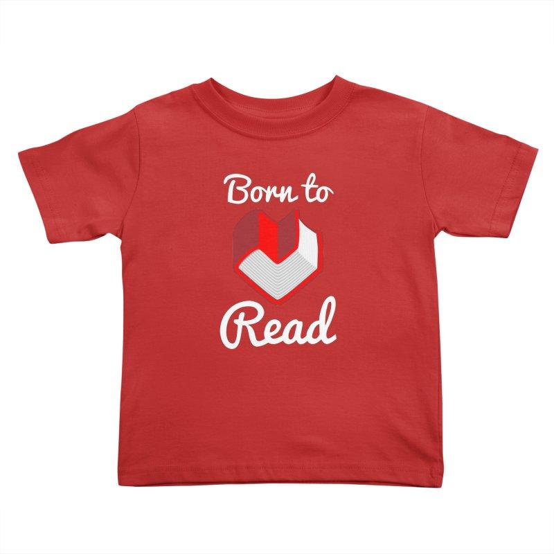 Born to Read Kids Toddler T-Shirt by Grandio Design Artist Shop