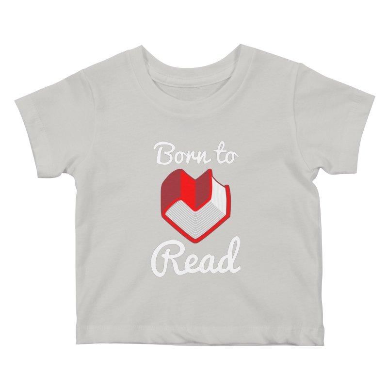 Born to Read Kids Baby T-Shirt by Grandio Design Artist Shop