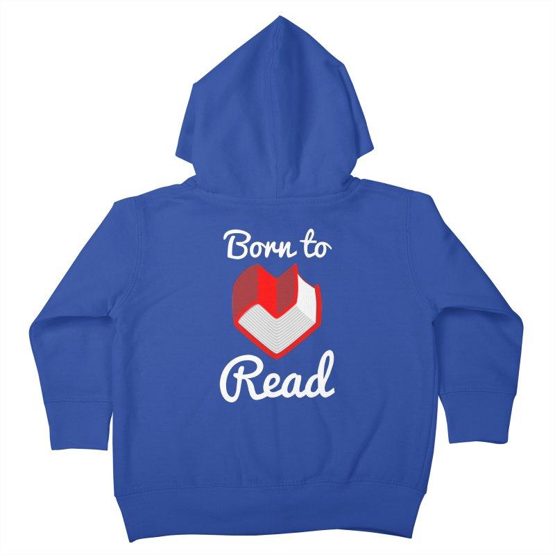 Born to Read Kids Toddler Zip-Up Hoody by Grandio Design Artist Shop