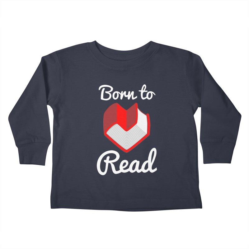 Born to Read Kids Toddler Longsleeve T-Shirt by Grandio Design Artist Shop