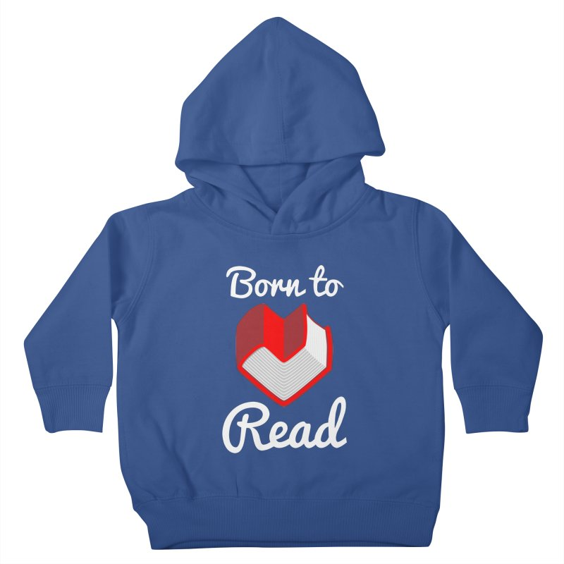 Born to Read Kids Toddler Pullover Hoody by Grandio Design Artist Shop