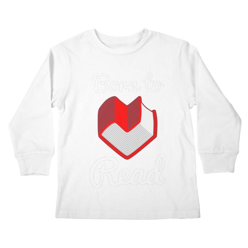 Born to Read Kids Longsleeve T-Shirt by Grandio Design Artist Shop