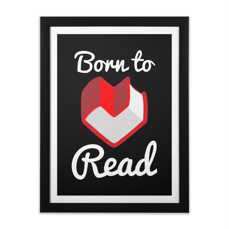Born to Read Home Framed Fine Art Print by Grandio Design Artist Shop