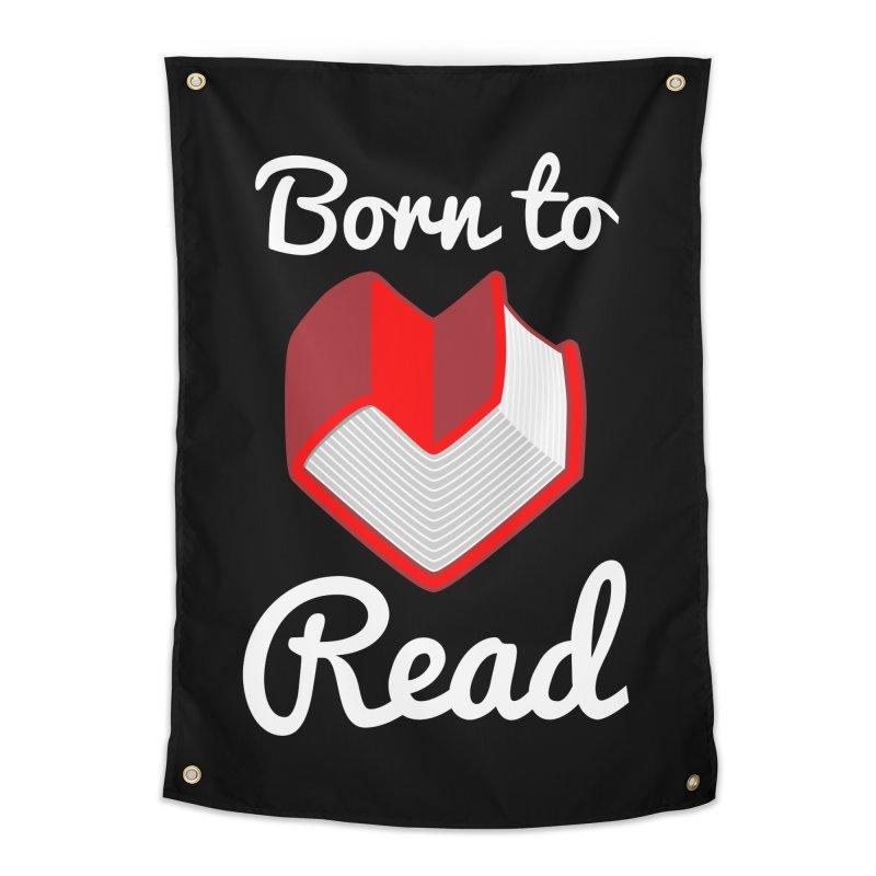 Born to Read Home Tapestry by Grandio Design Artist Shop