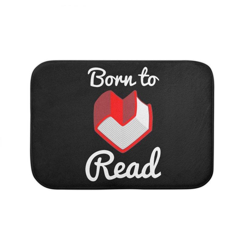 Born to Read Home Bath Mat by Grandio Design Artist Shop