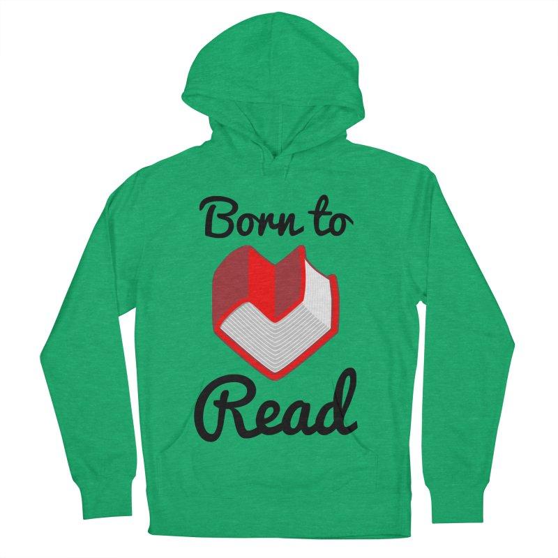 Born to Read II Women's Pullover Hoody by Grandio Design Artist Shop