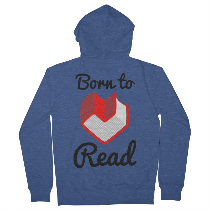 Born to Read II Men's Zip-Up Hoody by Grandio Design Artist Shop