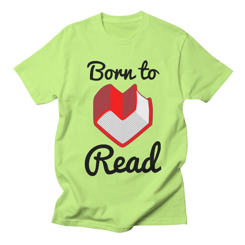 Born to Read II Women's Unisex T-Shirt by Grandio Design Artist Shop