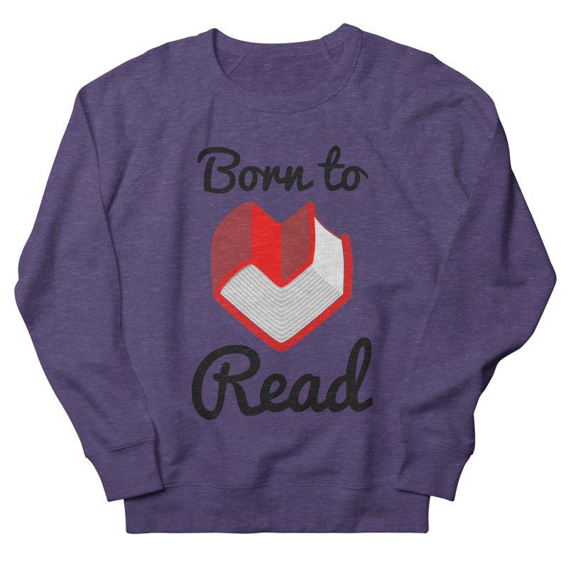 Born to Read II Women's Sweatshirt by Grandio Design Artist Shop