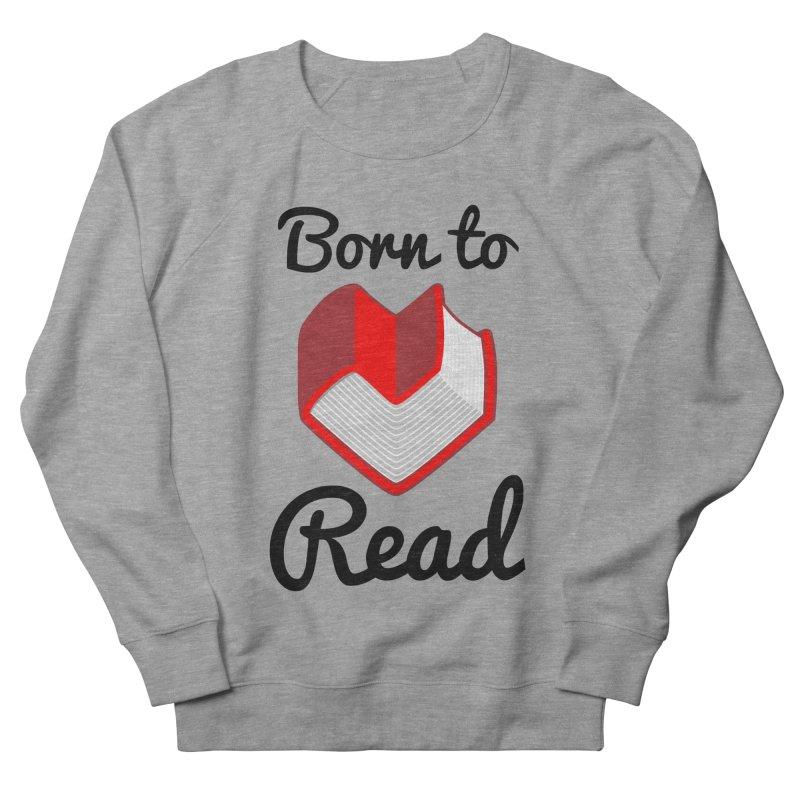 Born to Read II Men's Sweatshirt by Grandio Design Artist Shop