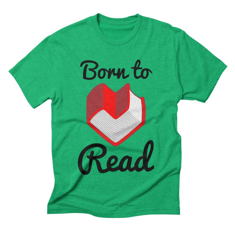 Born to Read II Men's Triblend T-Shirt by Grandio Design Artist Shop