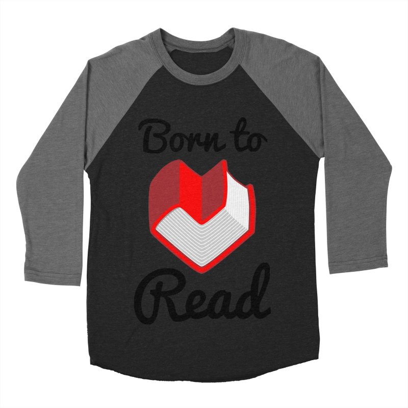 Born to Read II Men's Baseball Triblend T-Shirt by Grandio Design Artist Shop