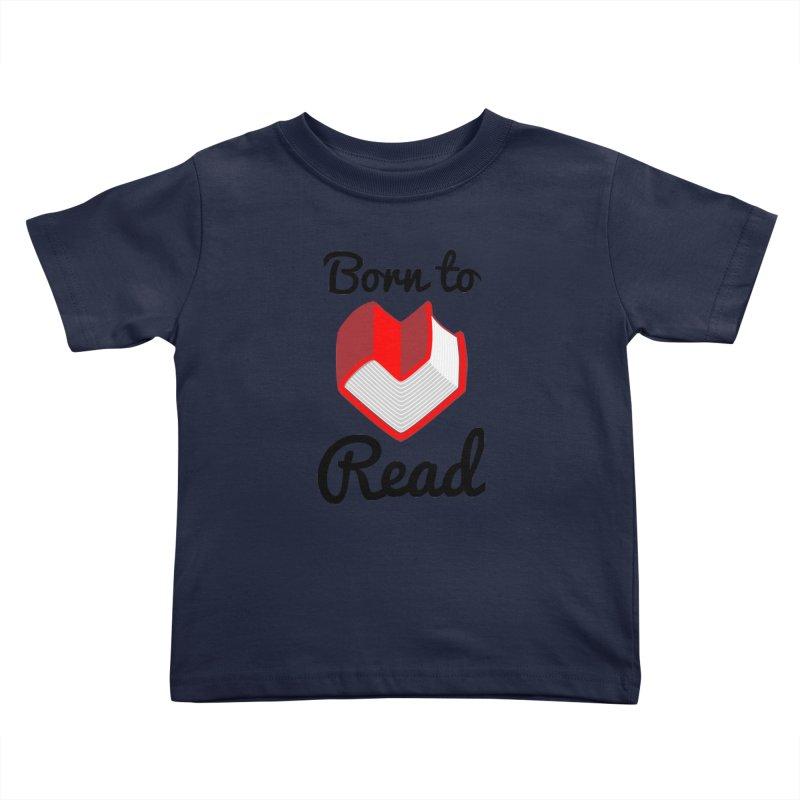 Born to Read II Kids Toddler T-Shirt by Grandio Design Artist Shop