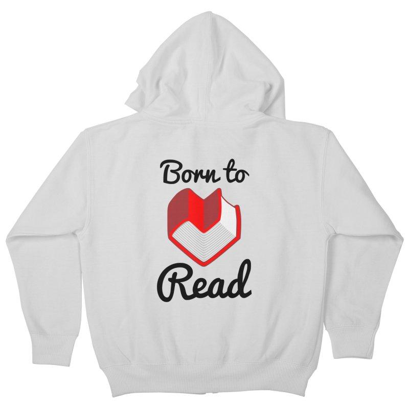Born to Read II Kids Zip-Up Hoody by Grandio Design Artist Shop