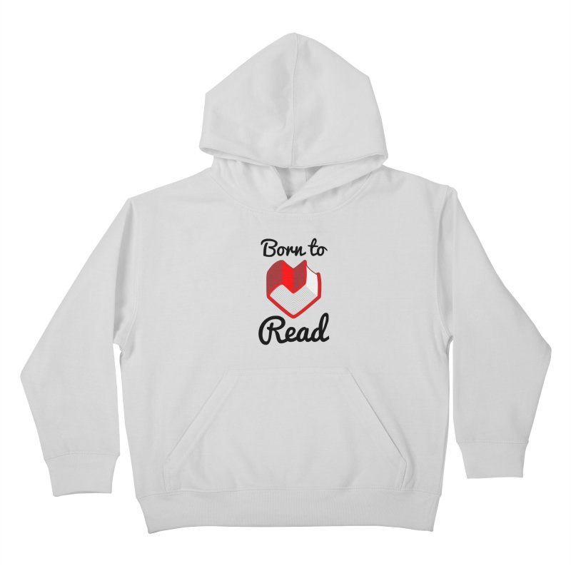 Born to Read II Kids Pullover Hoody by Grandio Design Artist Shop